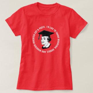 Funny Female Graduate Gratitude (White Text) T-Shirt