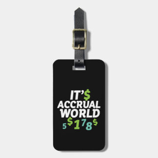 Funny Finance Accountant Office It's Accrual World Luggage Tag