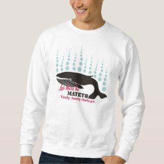 Funny fish boating killer whale tasty mateys sweatshirt