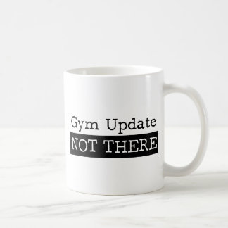 Funny fitness gym quote coffee mug