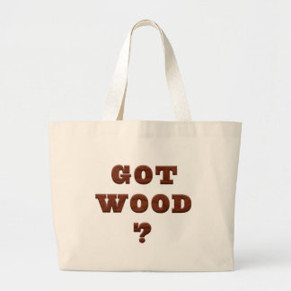 Funny Flirt Got Wood Tote Bags