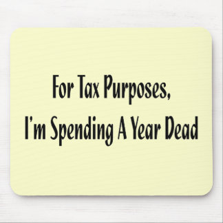 Funny For Tax Purposes T-shirts Gifts Mouse Pad