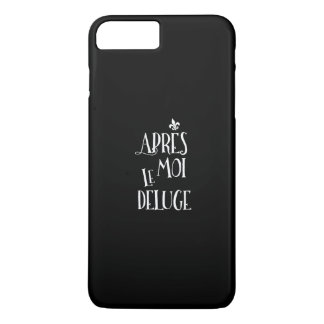 Funny French History Apres Moi Le Deluge iPhone 7 Plus Case
