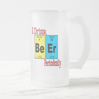 Funny Frosted Beer Mug, I Drink Beer Periodically Frosted Glass Beer Mug