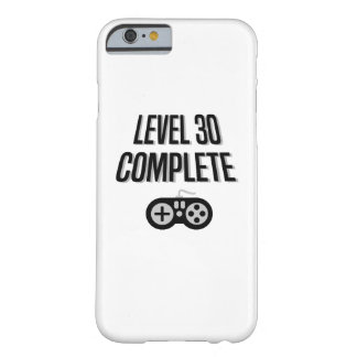 Funny Gamer 30th Birthday  Level 30 Complete Barely There iPhone 6 Case