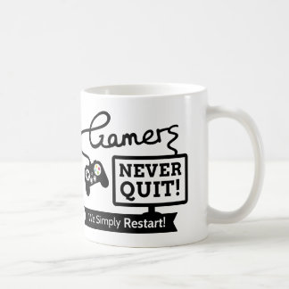 Funny Gamers Never Quit Quote For Avid Gamers Coffee Mug