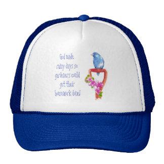 Funny Gardening Quote, Bluebird Cap