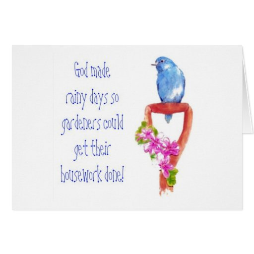 Funny Gardening Quote, Bluebird Greeting Card