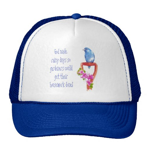 Funny Gardening Quote, Bluebird Hats