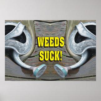 Funny Gardening Weeds Suck Poster