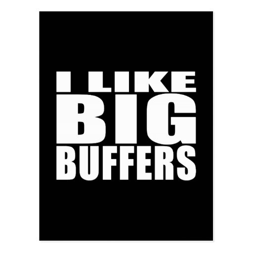 Funny Geeks Nerds IT : I Like Big Buffers Post Card