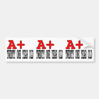 Funny Gifts for 21st Birthdays : A+ Twenty One Car Bumper Sticker