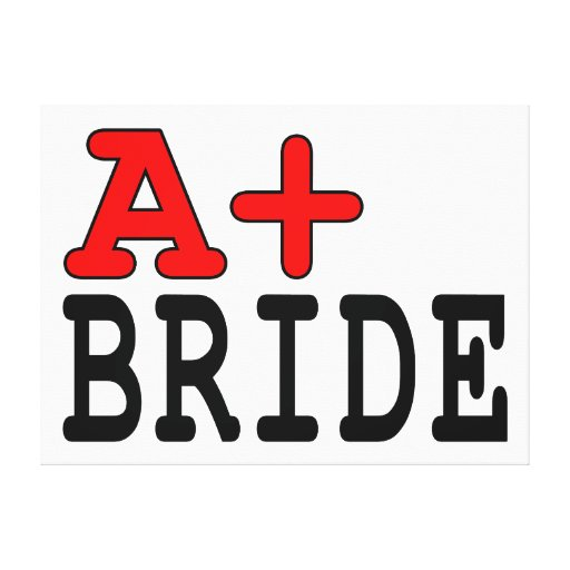 Funny Gifts for Brides : A+ Bride Canvas Prints