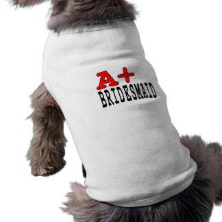 Funny Gifts for Bridesmaids : A+ Bridesmaid Sleeveless Dog Shirt