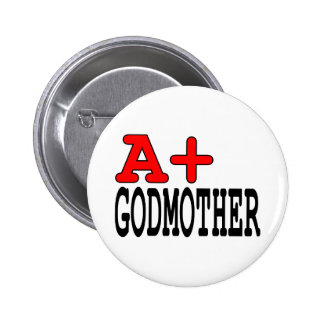 Funny Gifts for Godmothers : A+ Godmother 6 Cm Round Badge