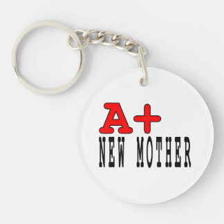 Funny Gifts for New Moms : A+ New Mother Single-Sided Round Acrylic Key Ring