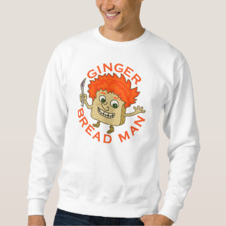 Funny Ginger Bread Man Christmas Pun Pull Over Sweatshirt
