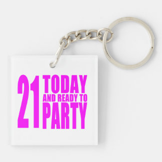 Funny Girls Birthdays  21 Today and Ready to Party Double-Sided Square Acrylic Key Ring