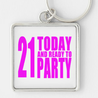 Funny Girls Birthdays  21 Today and Ready to Party Key Chain