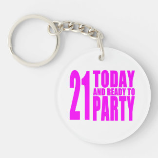 Funny Girls Birthdays  21 Today and Ready to Party Single-Sided Round Acrylic Key Ring