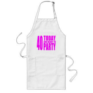 Funny Girls Birthdays 40 Today and Ready to Party Apron