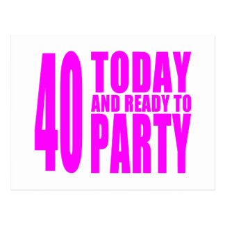 Funny Girls Birthdays  40 Today and Ready to Party Postcard