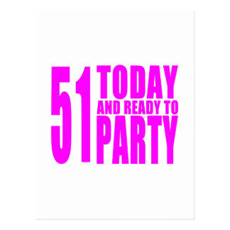 Funny Girls Birthdays  51 Today and Ready to Party Postcard