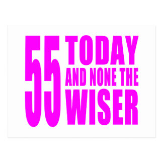 Funny Girls Birthdays  55 Today and None the Wiser Postcard
