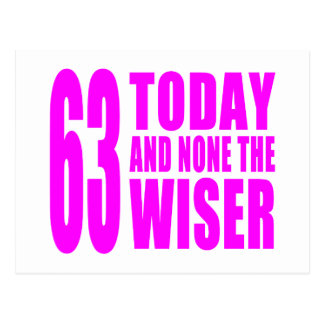 Funny Girls Birthdays 63 Today and None the Wiser Postcards