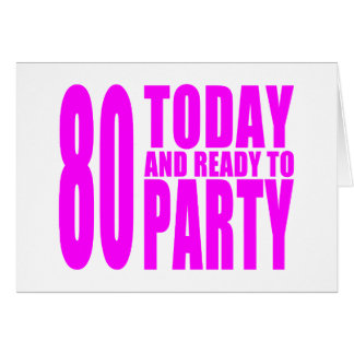 Funny Girls Birthdays  80 Today and Ready to Party Card