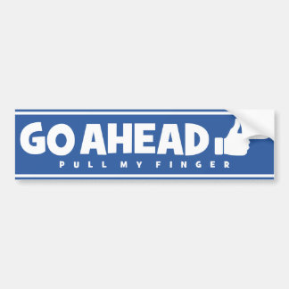 Funny Go Ahead Pull My Finger Thumbs Up Like Bumper Sticker