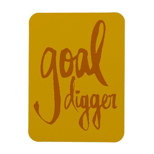 FUNNY GOAL DIGGER PLAY ON WORDS ATTITUDE MOTIVATIO RECTANGLE MAGNET