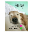 Funny Golden Retriever Monday Should be Optional Postcard