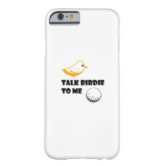Funny Golf Gifts  Talk Birdie To Me Cool Barely There iPhone 6 Case