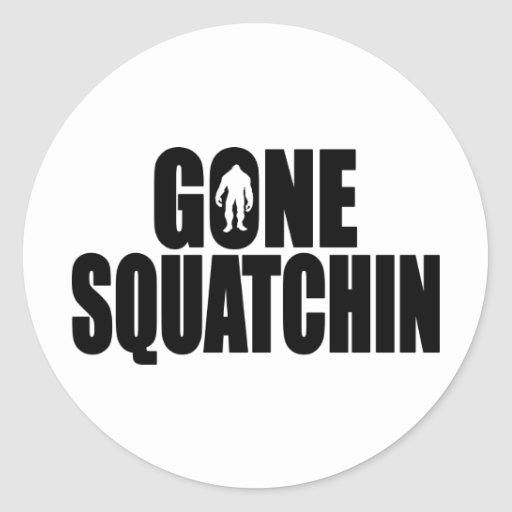 Funny GONE SQUATCHIN Design Special *BOBO* Edition Round Stickers