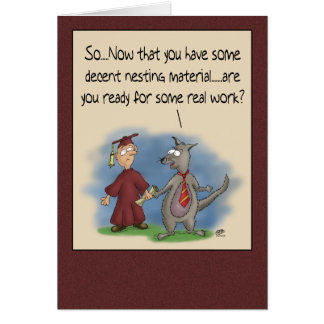 Funny Graduation Cards: Nesting Material Greeting Card