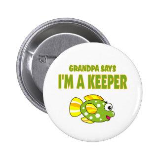 Funny Grandpa Says I'm A Keeper (Fish) Pinback Button