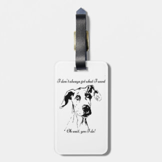 Funny Great Dane Dog Quote Bag Tag
