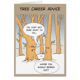 Funny Greeting Card: Tree careers advice Card