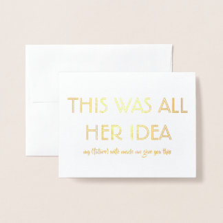 Funny Groomsman or Best Man - Her Idea Foil Card