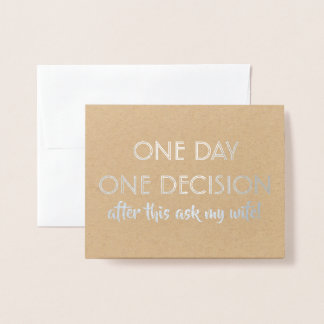 Funny Groomsman or Best Man - One Day One Decision Foil Card