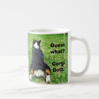 Funny Guess What Corgi Butt Coffee Mug