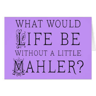 Funny Gustav Mahler music quote gift Card