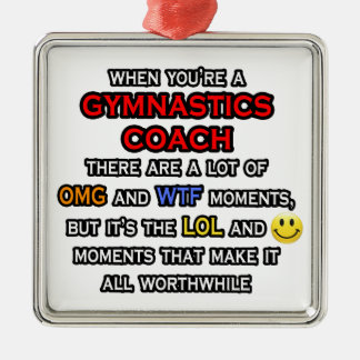 Funny Gymnastics Coach ... OMG WTF LOL Silver-Colored Square Decoration