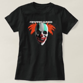 Funny Halloween Custom Not Scared of Scary Clowns T-Shirt