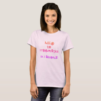Funny Halo to Broomstick in Five Seconds Quote T-Shirt