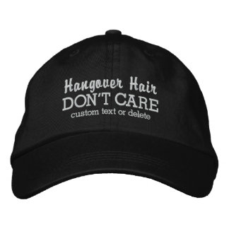 Funny Hangover Hair Don't Care custom text Embroidered Baseball Caps