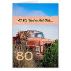 FUNNY Happy 80th Birthday - Vintage Orange Truck Card