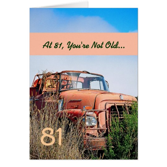 FUNNY Happy 81st Birthday Vintage Truck 81A Card