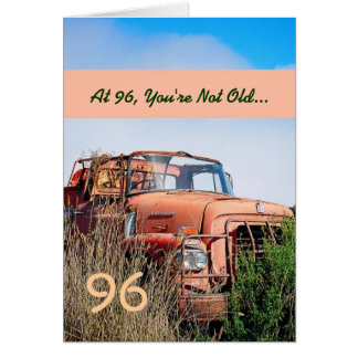 FUNNY Happy 96th Birthday Vintage Truck 96A Card